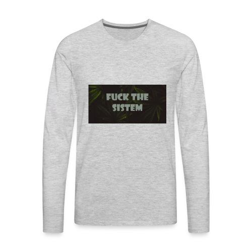 Fuck the sistem - Men's Premium Long Sleeve T-Shirt