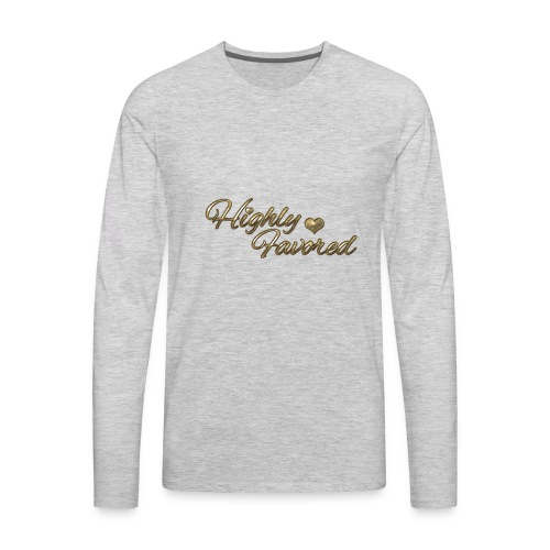 Highly Favored - Men's Premium Long Sleeve T-Shirt