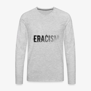 ERACISM - Men's Premium Long Sleeve T-Shirt