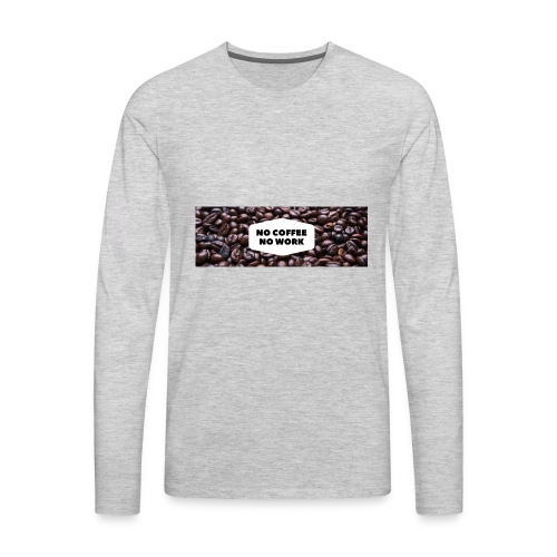 Ladies Tee For Coffee Lovers - Men's Premium Long Sleeve T-Shirt