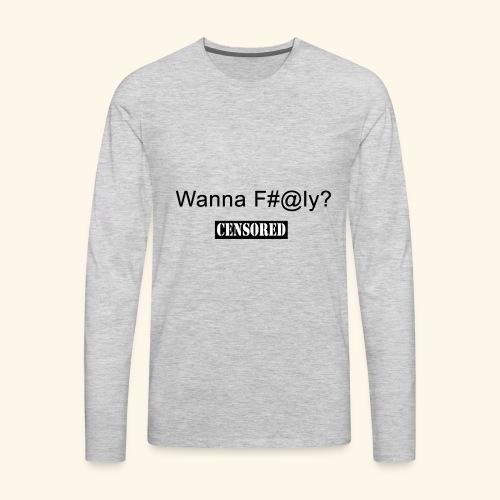 Wanna Fly - Men's Premium Long Sleeve T-Shirt