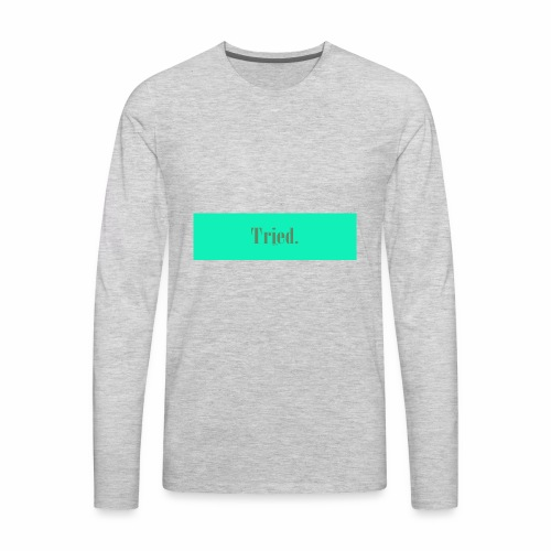 tried coths - Men's Premium Long Sleeve T-Shirt
