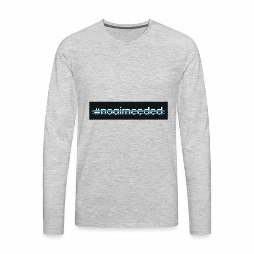 No Air Needed - Men's Premium Long Sleeve T-Shirt