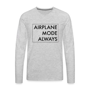 Airplane Mode - Men's Premium Long Sleeve T-Shirt