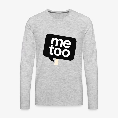 #MeToo - Men's Premium Long Sleeve T-Shirt