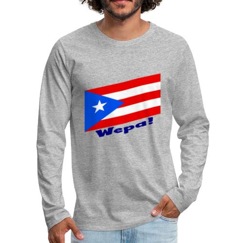 Puerto Rico - Wepa! - Men's Premium Long Sleeve T-Shirt