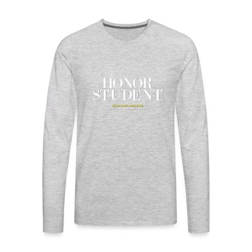 Honor Student Series by Teresa Mummert - Men's Premium Long Sleeve T-Shirt