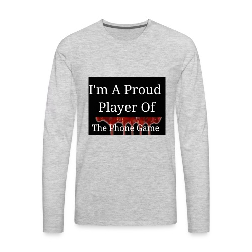 The Phone Game Proud Player - Men's Premium Long Sleeve T-Shirt