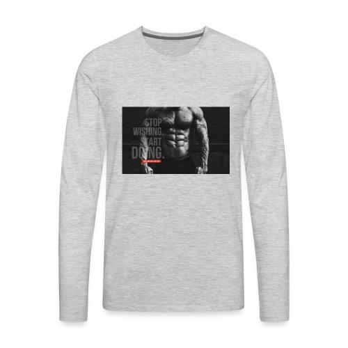 Stop wishing start doing - Men's Premium Long Sleeve T-Shirt