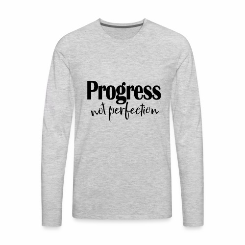 Progress not perfection - Men's Premium Long Sleeve T-Shirt