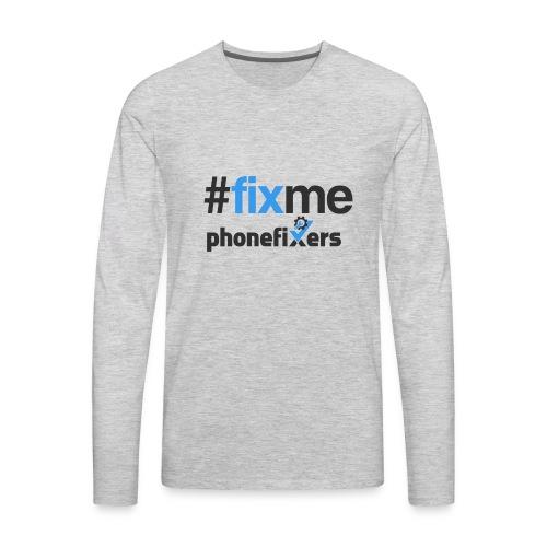 Fix Me - Men's Premium Long Sleeve T-Shirt