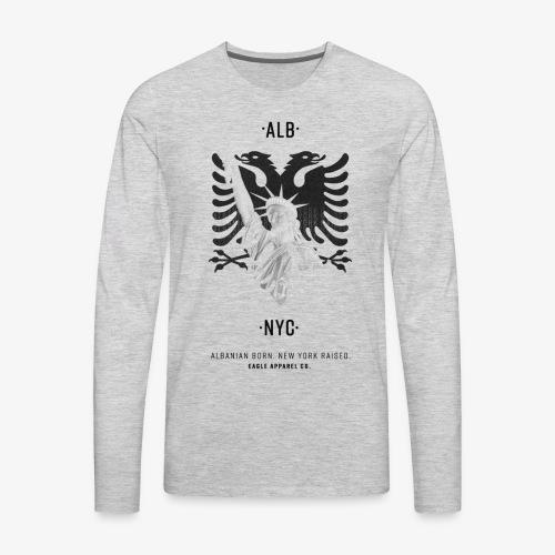 Albanian Born + New York Raised (Black) - Men's Premium Long Sleeve T-Shirt