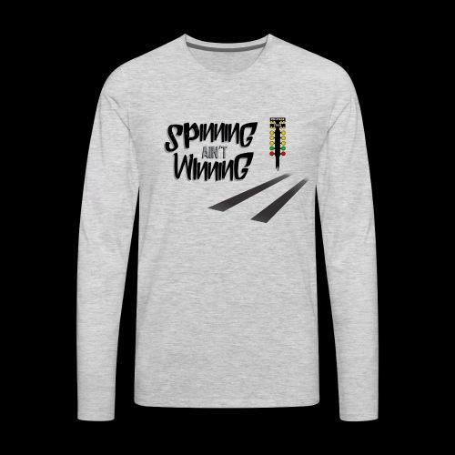 spinning ain't winning shirt - Men's Premium Long Sleeve T-Shirt