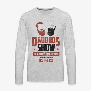 Dad Bros Show Fight Shirt - Men's Premium Long Sleeve T-Shirt