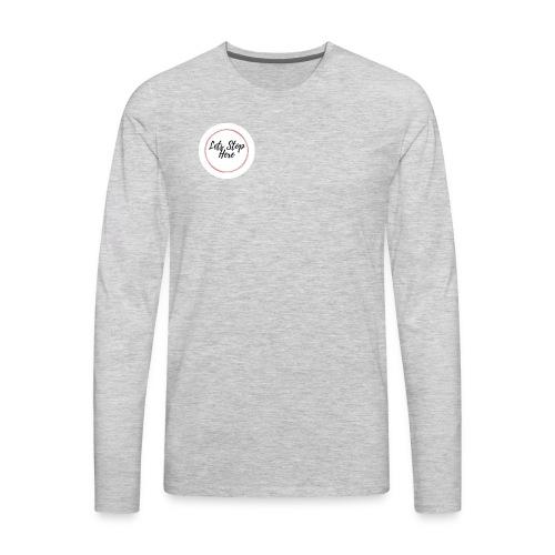 Lets Stop Here - Men's Premium Long Sleeve T-Shirt
