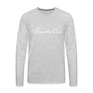 SNATCHED - Men's Premium Long Sleeve T-Shirt