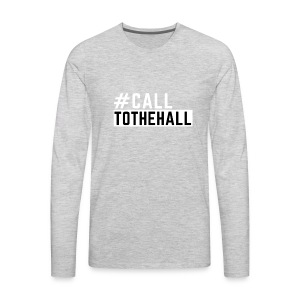 CALL TO THE HALL - Men's Premium Long Sleeve T-Shirt