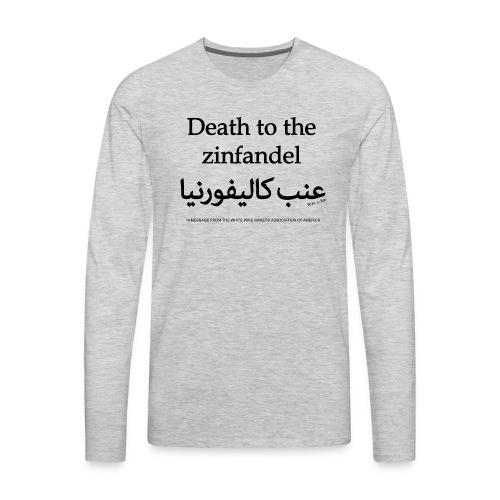 Death to the Zinfandel - Men's Premium Long Sleeve T-Shirt