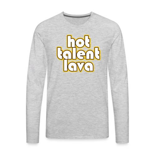 Hot Talent Lava - White Letters - Men's Premium Long Sleeve T-Shirt