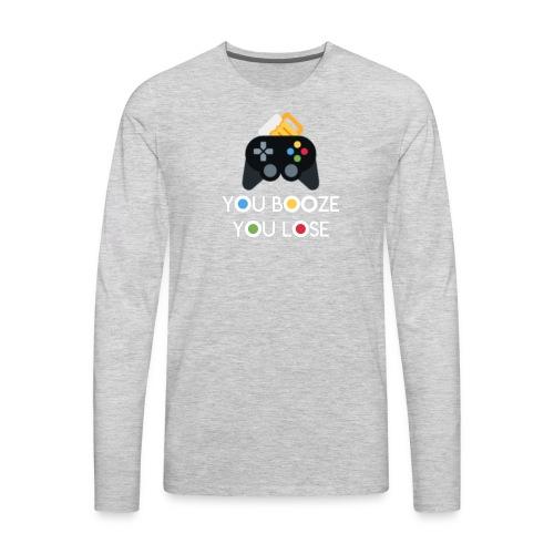 You Booze You Lose Logo - Men's Premium Long Sleeve T-Shirt