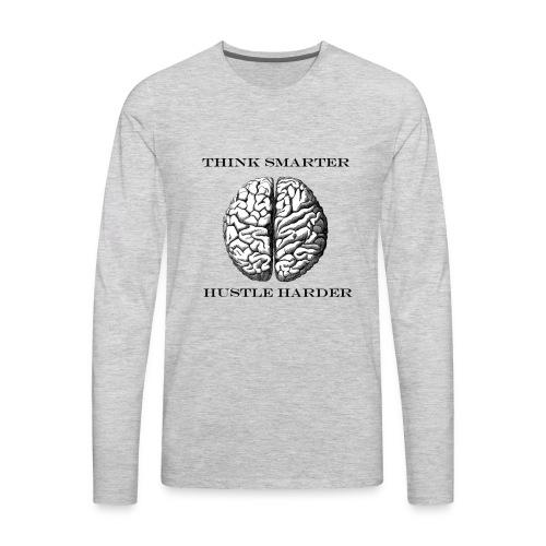 Think smarter hustle harder - Men's Premium Long Sleeve T-Shirt