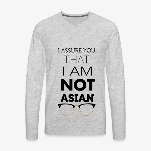 I'm not Asian - Men's Premium Long Sleeve T-Shirt