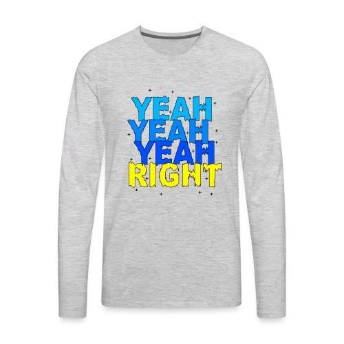 yeah right - Men's Premium Long Sleeve T-Shirt