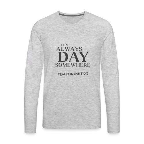 Day Drinking - Men's Premium Long Sleeve T-Shirt
