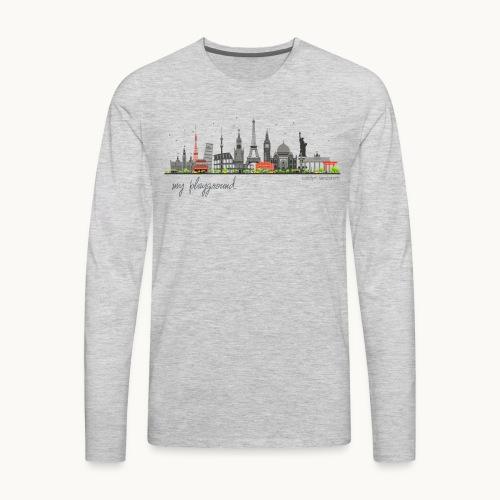 WORLD - MY PLAYGROUND - Carolyn Sandstrom - Men's Premium Long Sleeve T-Shirt