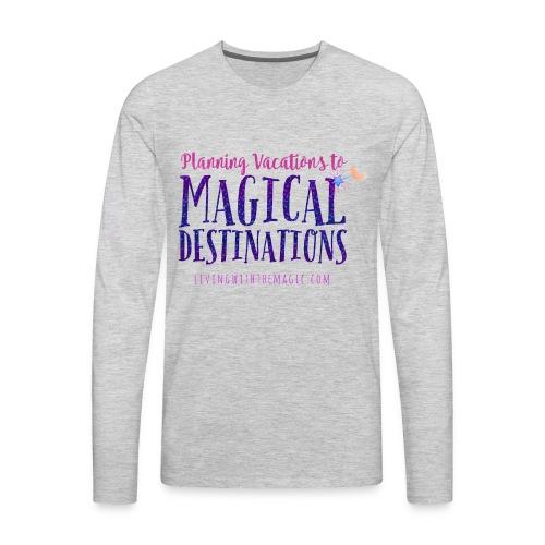 Living With The Magic Vacations Shirt - Men's Premium Long Sleeve T-Shirt