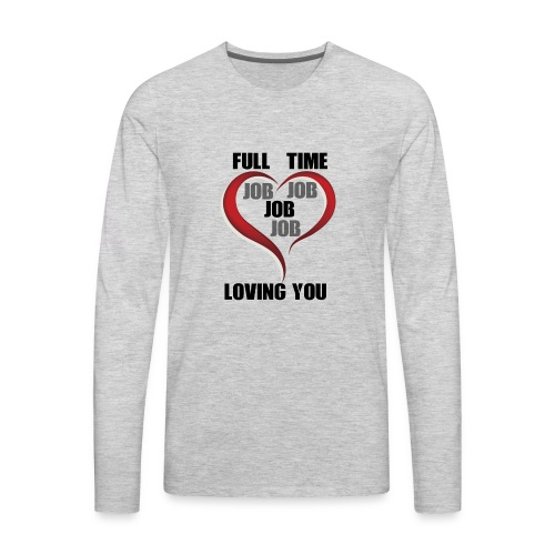 Being happy while being loved - Men's Premium Long Sleeve T-Shirt