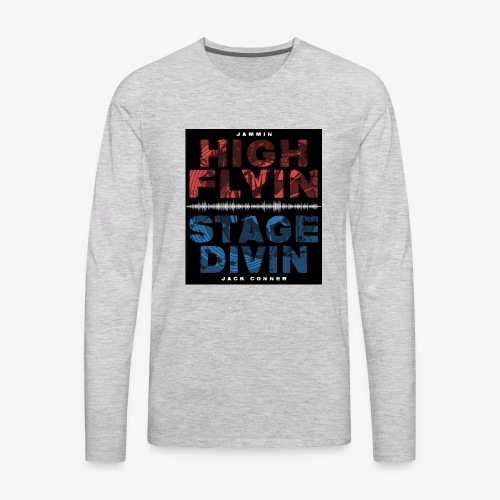 High Flyin Stage Divin - Men's Premium Long Sleeve T-Shirt