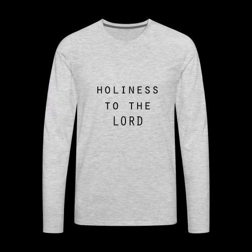 Holiness to the LORD black - Men's Premium Long Sleeve T-Shirt