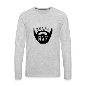 Beard Maketh Man - Men's Premium Long Sleeve T-Shirt