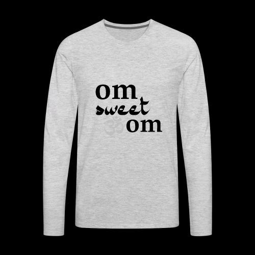 Om Sweet Om - Men's Premium Long Sleeve T-Shirt