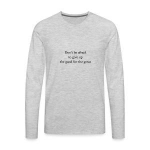 Don't be afraid - Men's Premium Long Sleeve T-Shirt
