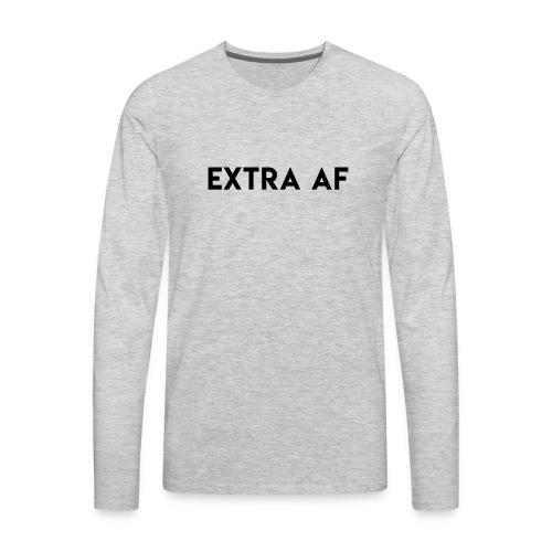 Dragcentric Extra AF - Men's Premium Long Sleeve T-Shirt