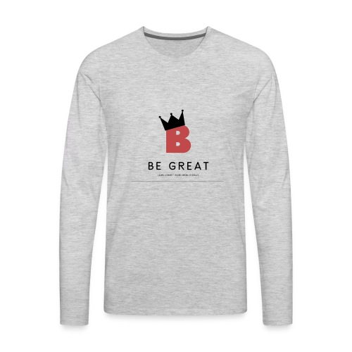 Be GREAT CROWN - Men's Premium Long Sleeve T-Shirt