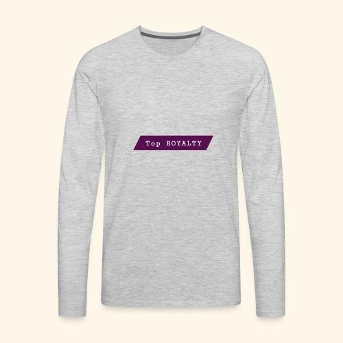 Top ROYALTY - Men's Premium Long Sleeve T-Shirt
