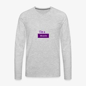 I'm a muscle - Men's Premium Long Sleeve T-Shirt