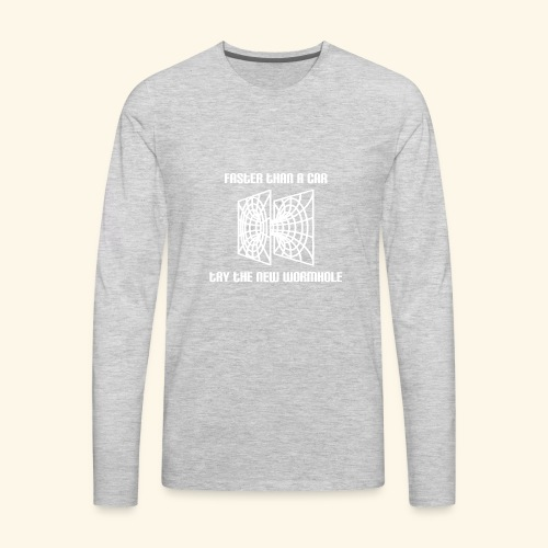 wormhole is faster than a car - white version - Men's Premium Long Sleeve T-Shirt