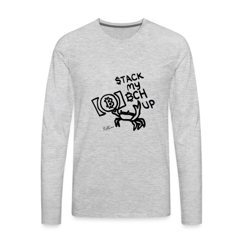 Stack My BCH Up - Bitcoin Cash Crab - Men's Premium Long Sleeve T-Shirt
