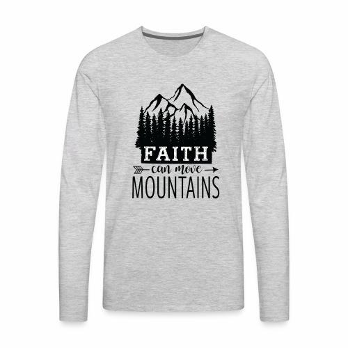 Faith Can Move mountains - Men's Premium Long Sleeve T-Shirt