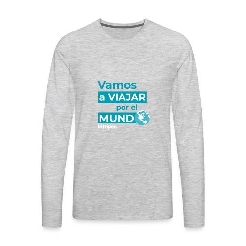 Vamos a viajar por el mundo - Men's Premium Long Sleeve T-Shirt