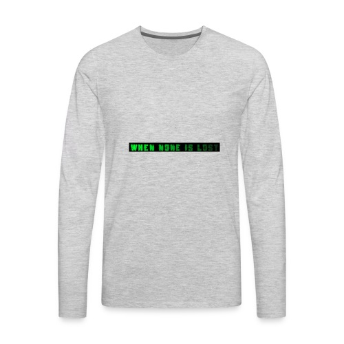 When None Is Lost - Men's Premium Long Sleeve T-Shirt