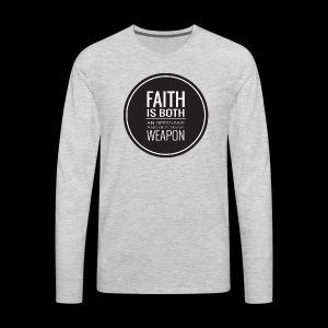 Faith is a Weapon - black - Men's Premium Long Sleeve T-Shirt