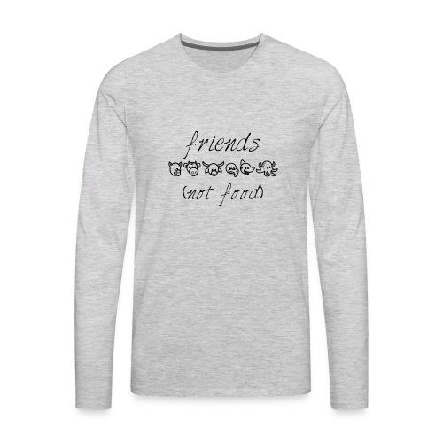 Our friends. Not food! - Men's Premium Long Sleeve T-Shirt
