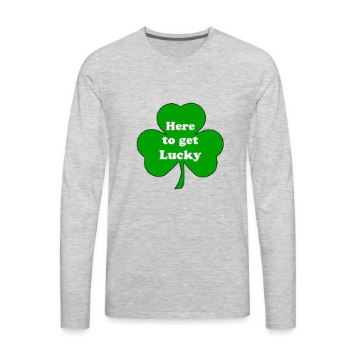 here to get lucky - Men's Premium Long Sleeve T-Shirt