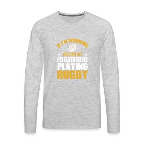 Great Gift Ideas For Rugby Lover. - Men's Premium Long Sleeve T-Shirt