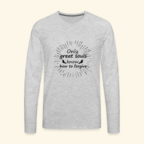 t shirt Only great souls - Men's Premium Long Sleeve T-Shirt